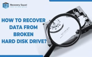 How to Recover data From Broken Hard Disk Drive