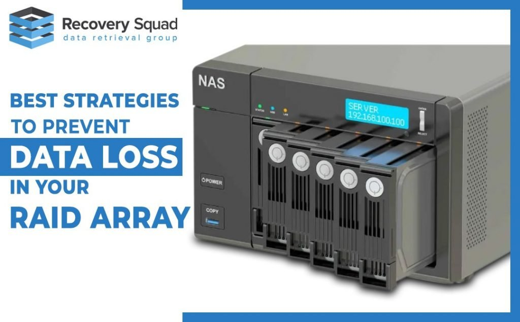 Best Strategies to Prevent Data loss in your Raid Array